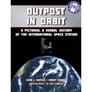 Outpost in Orbit. A Pictorial & Verbal History of the Space Station, Paperback/Robert Godwin