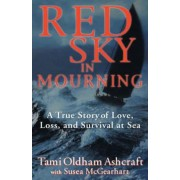 Red Sky in Mourning: A True Story of Love, Loss, and Survival at Sea, Hardcover