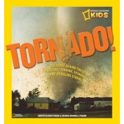 Tornado!: The Story Behind These Twisting, Turning, Spinning, and Spiraling Storms, Hardcover