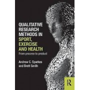 Qualitative Research Methods in Sport Exercise and Health by Andrew...