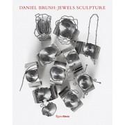 Daniel Brush: Jewels Sculpture, Hardcover/Vivienne Becker
