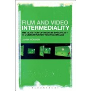 Film and Video Intermediality: The Question of Medium Specificity in Contemporary Moving Images