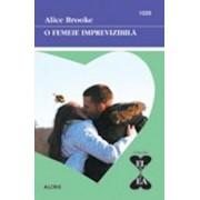 O femeie imprevizibila/Alice Brooke
