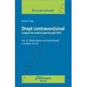 Drept contraventional. Vol. III. Raspunderea contraventionala in dreptul muncii
