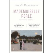 Mademoiselle Perle and Other Stories (riverrun editions). a new selection of the sharp, sensitive and much-revered stories, Paperback/Guy de Maupassant