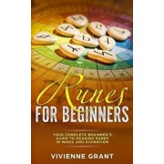 Runes For Beginners: Your Complete Beginner's Guide to Reading Runes in Magic and Divination, Paperback/Vivienne Grant