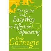 The Quick and Easy Way to Effective Speaking/Dale Carnegie