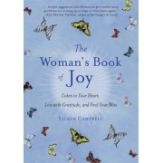 The Woman's Book of Joy: Listen to Your Heart, Live with Gratitude, and Find Your Bliss, Paperback