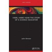 Hark Hark Hear the Story of a Science Educator par Ebenezer & Jazlin V. College of Education & Wayne State University & Detroit & MI & USA