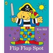 Flip Flap Spot, Hardcover/Eric Hill