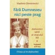 Fara Dumnezeu nici peste prag Vol. 2 - Vladimir Dimitrievici