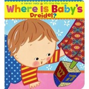 Where Is Baby's Dreidel': A Lift-The-Flap Book, Hardcover/Karen Katz