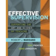 Effective Supervision: Supporting the Art and Science of Teaching, Paperback/Robert J. Marzano