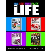 Positive Thinking, Self Love, Mindfulness, Vegan: 4 Books in 1! The Total Life Makeover Combo! 30 Days Veganism, Stay in the Moment, 30 Days of Positi, Paperback/Robert Norman