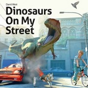 Dinosaurs on My Street, Paperback/David West