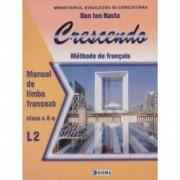 Limba franceza L2 - Crescendo. Manual clasa a X-a