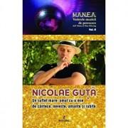 Nicolae Guta. Un suflet mare, omul cu o mie de cantece, neveste, amante si iubite/Adi Vantu, Dan Harciog