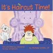It's Haircut Time!: How One Little Boy Overcame His Fear of Haircuts
