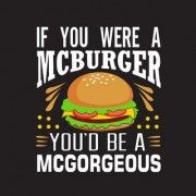 5 Ace if you were a mcburger youd be mcgorgeous wall sticker poster motivational and inspirational(size:12x18 inch) multicolo
