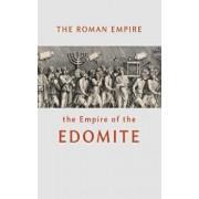 The Roman Empire the Empire of the Edomite, Hardcover/William Beeston