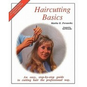 Haircutting Basics: An Easy, Step-By-Step Guide to Cutting Hair the Professional Way, Paperback/Martha G. Fernandez