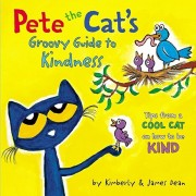 Pete the Cat's Groovy Guide to Kindness, Hardcover/James Dean