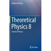 Theoretical Physics 8: Statistical Physics, Hardcover