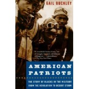 American Patriots: The Story of Blacks in the Military from the Revolution to Desert Storm, Paperback