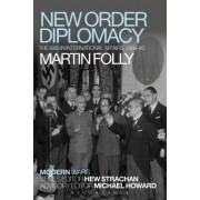 New Order Diplomacy: The Axis in International Affairs, 1939-45