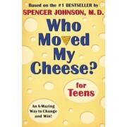 Who Moved My Cheese? for Teens, Hardcover