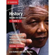 History for the IB Diploma Paper 2 Evolution and Development of Democratic States (1848-2000), Paperback/John Stanley
