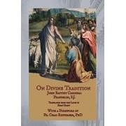 On Divine Tradition: de Divina Traditione, Paperback/Card John Baptist Franzelin Sj