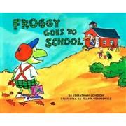 Froggy Goes to School, Paperback/Jonathan London