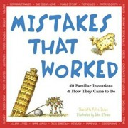 Mistakes That Worked: 40 Familiar Inventions and How They Came to Be, Paperback/Charlotte Foltz Jones