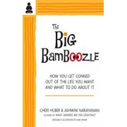 The Big Bamboozle: How We Are Conned Out of the Life We Want, Paperback/Cheri Huber
