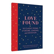 Love Found: 50 Classic Poems of Desire, Longing, and Devotion, Hardcover/Jessica Strand
