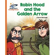 Reading Planet - Robin Hood and the Golden Arrow - Orange: Galaxy, Paperback/Ciaran Murtagh