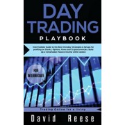 Day trading Playbook: Intermediate Guide to the Best Intraday Strategies & Setups for profiting on Stocks, Options, Forex and Cryptocurrenci, Hardcover/David Reese