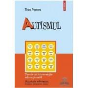 Autismul. Teorie si interventie educationala - Theo Peeters