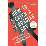 How to Catch a Russian Spy: The True Story of an American Civilian Turned Double Agent, Paperback/Naveed Jamali