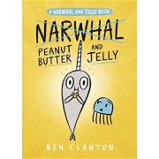 Peanut Butter and Jelly (a Narwhal and Jelly Book '3), Hardcover/Ben Clanton