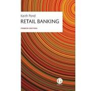 Retail Banking, Paperback/Keith Pond