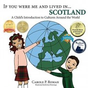 If You Were Me and Lived in... Scotland: A Child's Introduction to Cultures Around the World, Paperback/Carole P. Roman