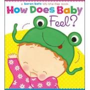 How Does Baby Feel?: A Karen Katz Lift-The-Flap Book, Hardcover