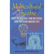 Multicultural Theatre: Scenes and Monologs from New Hispanic, Asian, and African-American Plays, Paperback/Roger Ellis