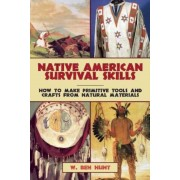 Native American Survival Skills: How to Make Primitive Tools and Crafts from Natural Materials, Paperback
