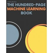 The Hundred-Page Machine Learning Book, Hardcover/Andriy Burkov
