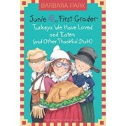 Junie B., First Grader: Turkeys We Have Loved and Eaten (and Other Thankful Stuff), Hardcover/Barbara Park