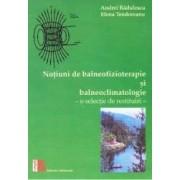 Notiuni de balneofizioterapie si balneoclimatologie - Andrei Radulescu Elena Teodoreanu