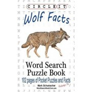 Circle It, Wolf Facts, Word Search, Puzzle Book, Paperback/Lowry Global Media LLC